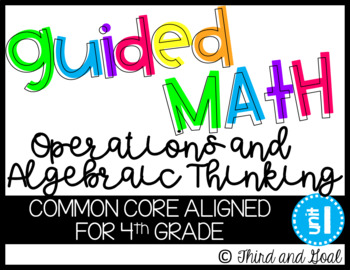 Fourth Grade Guided Math Operations and Algebraic Thinking