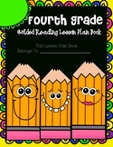 Fourth Grade Guided Reading Lesson Plan Book-  Aligned to the Common Core