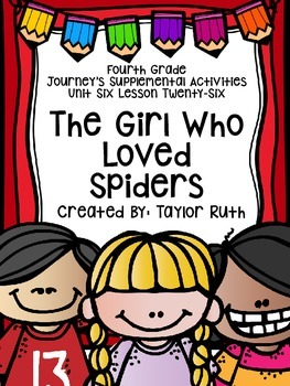Fourth Grade Journey's Activities:The Girl Who Loved Spide
