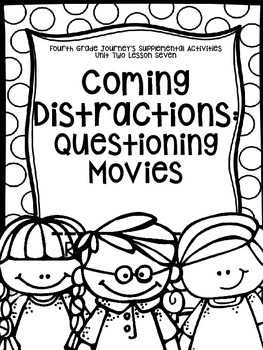Fourth Grade Journey's Supplemental Activities: Coming Distractions Lesson Seven