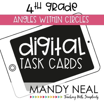 Fourth Grade Math Task Cards ~ Angles Within Circles