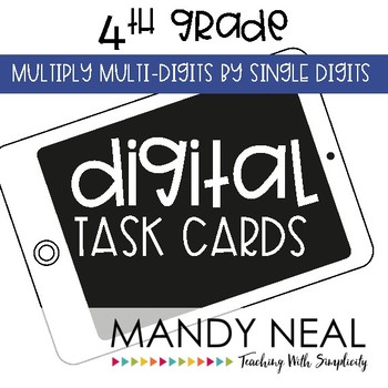 Fourth Grade Math Task Cards ~ Multiply Multi-Digits by Single Digits