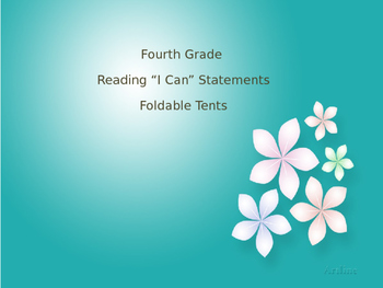 """Fourth Grade Reading Foldable Tents """"I Can..."""" Statements"""