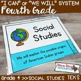 Fourth Grade Social Studies TEKS I Can Statements