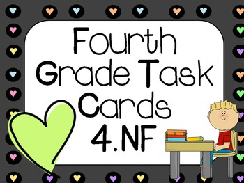 Fourth Grade Fraction Task Cards: 4.NF