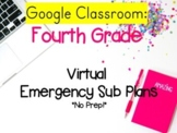 Fourth Grade Virtual Emergency Sub Plans  Google Classroom