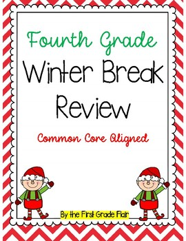Fourth Grade Winter Break Review Packet *Common Core Aligned*