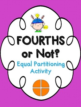 Fourths or Not?  Fraction Activity for Equal Partitioning