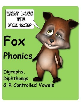 Fox Phonics: Diagraphs, Dipthongs, R Controlled Vowels, Movable Alphabet