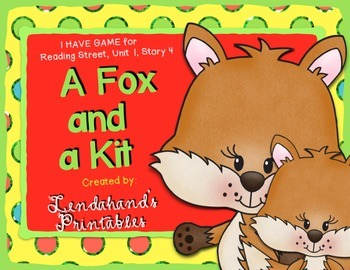 Reading Street, Fox and a Kit,  I Have Who Has? Game by Ms