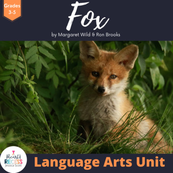 Fox by Margaret Wild & Ron Brooks Language Arts Pack