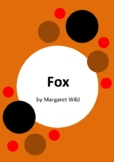 Fox by Margaret Wild and Ron Brooks - 8 Worksheets