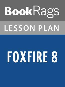 Foxfire 8 Lesson Plans