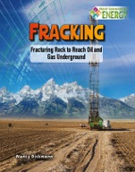 Fracking: Fracturing Rock to Reach Oil and Gas Underground