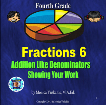 Common Core 4th - Fraction 6 - Adding Like Denominators - Showing Your Work