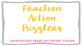 Fraction Action Puzzlers: Converting Mixed Numbers into Im
