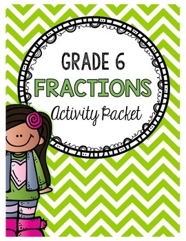 {Grade 6} Fractions Activity Packet