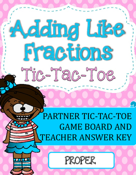 Fraction Addition Tic-Tac-Toe Game: Adding Like Fractions