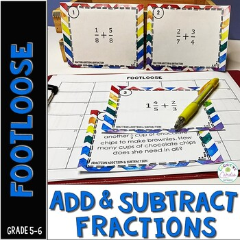 Fraction Addition and Subtraction Task Cards - Footloose Activity