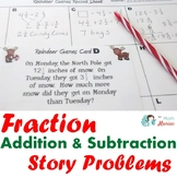 Fraction Addition and Subtraction Story Problems: Christmas Theme