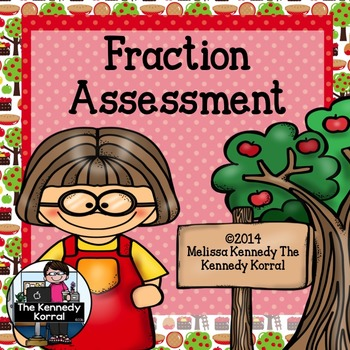 Fraction Assessment {Use as a Test, Quiz, or Study Guide}
