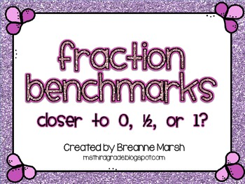 Fraction Benchmarks- Closer to 0, 1/2, or 1