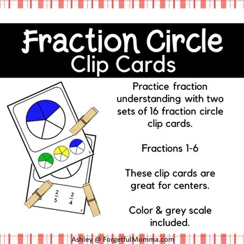Fraction Circle Clip Cards - Matching Fractions - Fractions to Sixths
