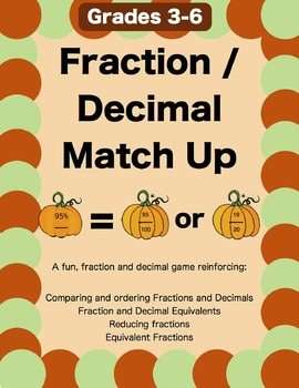 Fraction / Decimal Match-Up!  A Fun Fraction & Decimal Game for 3rd - 6th Grade