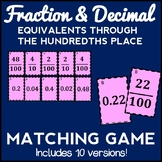 Fraction & Decimal Matching Game: Equivalents through the Hundredths Place
