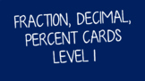 Equivalent Fraction, Decimal & Percent Cards Level 1