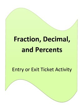 Fraction, Decimal, Percent Entry or Exit Ticket