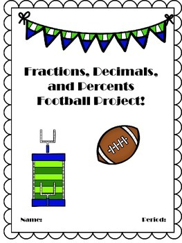 Fraction,Decimal, Percent Football Project!