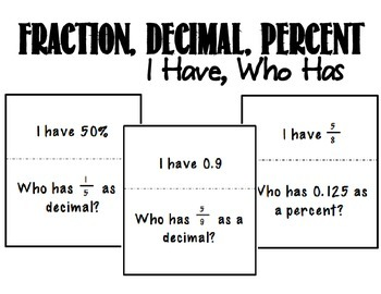 Fraction, Decimal, Percent I Have Who Has