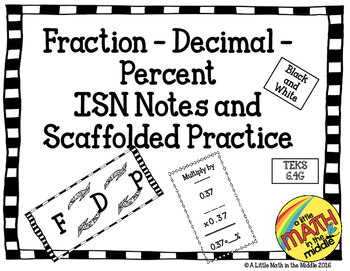 Fraction-Decimal-Percent ISN Notes and Scaffolded Practice  TEKS 6.4G