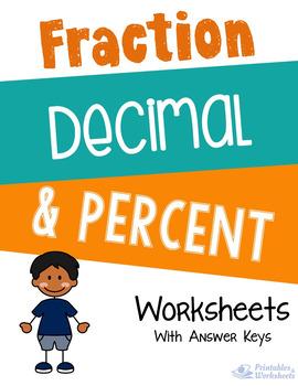 Fraction, Decimal, Percent Worksheets with Answer Keys