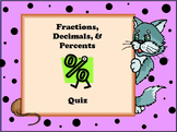 Fraction, Decimal, Percents Quiz