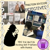 Fraction Division Detectives TEKS 5.3J and TEKS 5.3L Dividing Unit Fractions