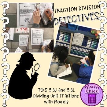 Fraction Division Detectives TEKS 5.3J and TEKS 5.3L Divid