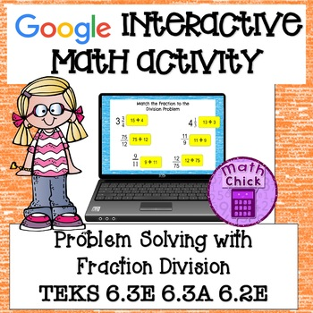 Fraction Division TEKS 6.3E 6.3A 6.2E Dividing Fractions Google Classroom