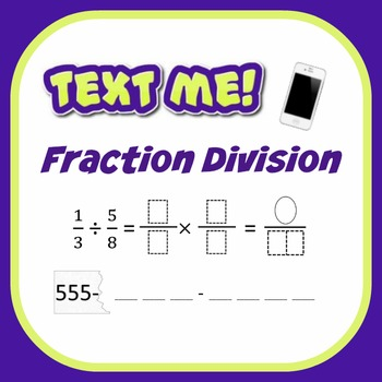 Fraction Division - Text Me!