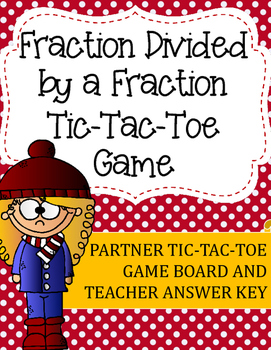 Fraction Division Tic-Tac-Toe Game: Fraction Divided by a Fraction