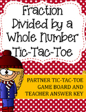 Fraction Division Tic-Tac-Toe Game: Fraction Divided by a Whole Number