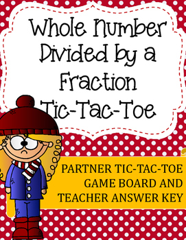 Fraction Division Tic-Tac-Toe Game: Whole Number Divided by a Fraction
