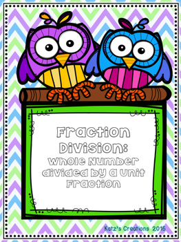 Fraction Division: Whole Number by a Unit Fraction