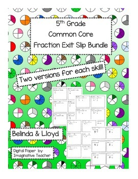 Fraction Exit Ticket Bundle 5th Grade Common Core