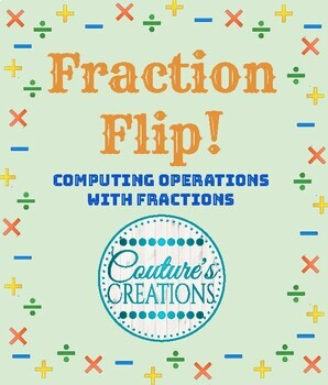 Fraction Flip! Computing Operations with Fractions