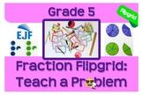Fraction Flipgrid: Teach a Problem - Grade 5 Open-Ended Fr
