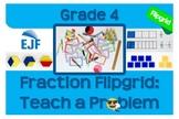 Fraction Flipgrid: Teach a Problem - Grade 4 Open-Ended Fr