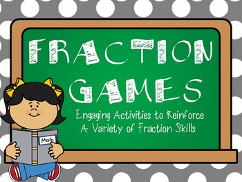 Fraction Games:  Engaging Activities to Reinforce A Variety of Fraction Skills