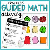 Fraction Guided Math Activity Build a Sandwich